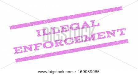 Illegal Enforcement watermark stamp. Text caption between parallel lines with grunge design style. Rubber seal stamp with unclean texture. Vector violet color ink imprint on a white background.