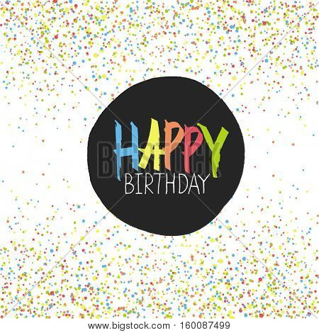 Happy Birthday Greeting On Colorful Chaotic Dots Background.