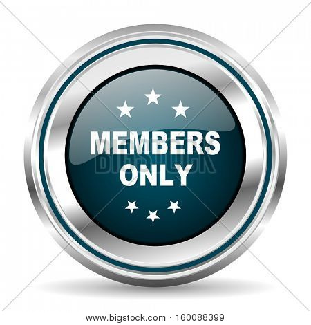 Members only vector icon. Chrome border round web button. Silver metallic pushbutton.