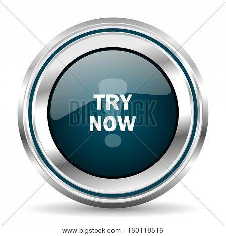 Try now vector icon. Chrome border round web button. Silver metallic pushbutton.