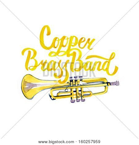 Watercolor music lettering calligraphic inscription - copper brass band on white background with trumpet