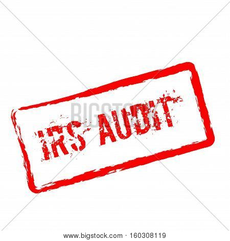 Irs Audit Red Rubber Stamp Isolated On White Background. Grunge Rectangular Seal With Text, Ink Text