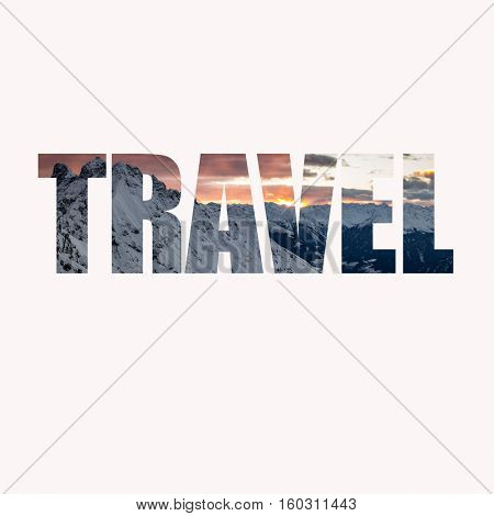 Word TRAVEL- a concept fabric texture with mountains in background