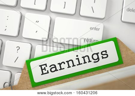 Earnings Concept. Word on Green Folder Register of Card Index. Closeup View. Blurred Illustration. 3D Rendering.