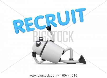 Robot is in a relaxed position holds the word - Recruit. 3d illustration