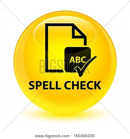 Spell Check Document Glassy Yellow Round Button