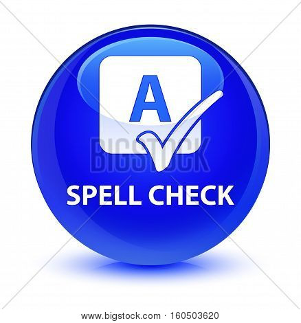 Spell Check Glassy Blue Round Button