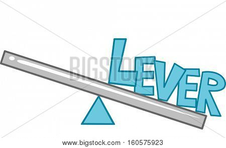 Typography Illustration Featuring the Word Lever Sitting on a Plank Balanced by a Fulcrum