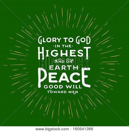 Glory to God in the Highest and on earth Peace Good Will toward men Typography Design Christmas card with light rays on green background