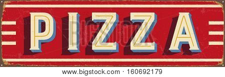 Vintage metal sign - Pizza- Vector EPS10. Grunge and rusty effects can be easily removed for a cleaner look.