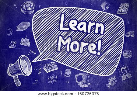 Yelling Bullhorn with Wording Learn More on Speech Bubble. Doodle Illustration. Business Concept. Speech Bubble with Text Learn More Cartoon. Illustration on Blue Chalkboard. Advertising Concept.
