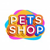 Vector Pets Shop Logo For Corporate Identity Pets Home, Store, Market, Animals Veterinary Clinic And poster