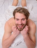 Pleasant Relax Concept. Let Your Body Feel Comfortable. Man Unshaven Handsome Happy Smiling Torso Re poster