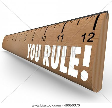 The words You Rule on a ruler to illustrate good or grate grades, review, approval, praise, commendation or recommendation
