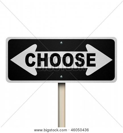 A road sign with the word Choose and arrows pointing left and right