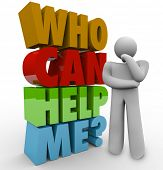 A thinker beside the words Who Can Help Me? to illustrate his need for customer service or support i