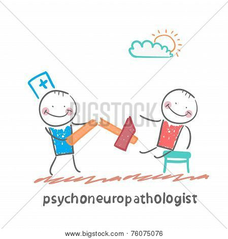 psychoneuropathologist  with a broken hammer after checking the patient's nerves