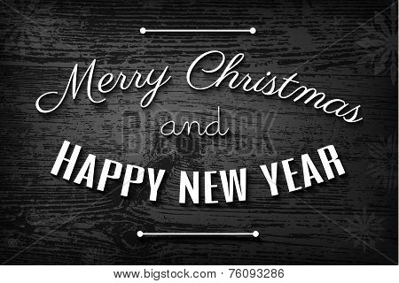 Noir Style Christmas Card, Merry Christmas And Happy New Year Typography On Black And White Wooden B