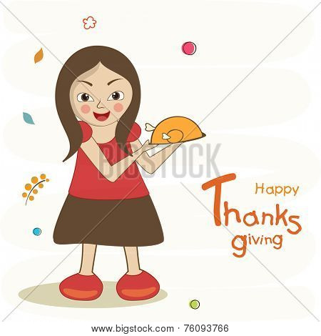 Cute girl holding cooked chicken in plate for Thanksgiving party celebration, can be used as greeting or invitation card.