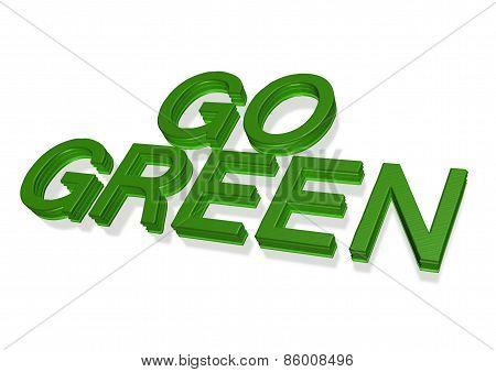 Three-dimensional Inscription Go Green