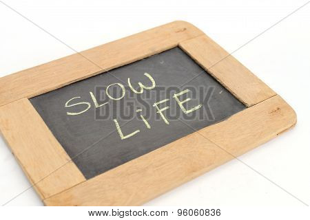 Letter Slow Life Write On Chalkboard