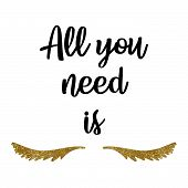 Lash Makers. Lashes Quote. Calligraphy Phrase. All You Need Is Lash. Gold Glitter Lashes. Shine Lash poster