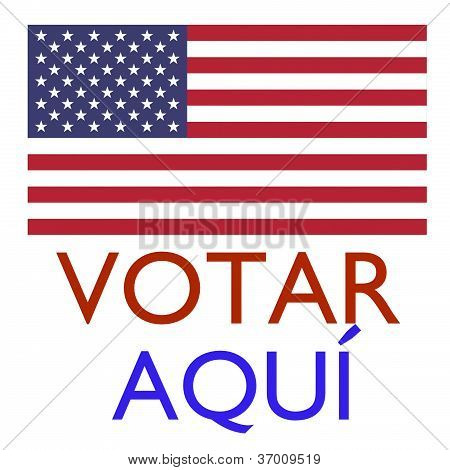 Votar Aqui Vote here in spanish