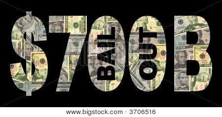 Seven Hundred Billion Dollar Bail Out