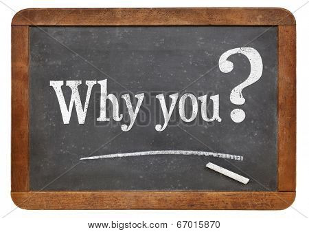 why you question on a vintage slate blackboard, isolated on white