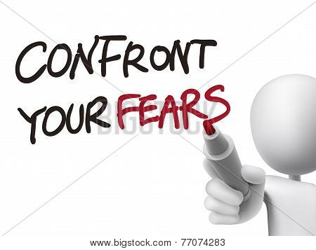 Confront Your Fears Words Written By 3D Man