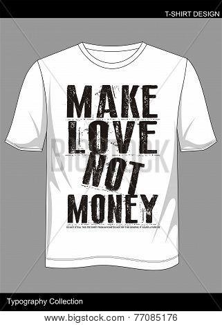 T Shirt Make Love