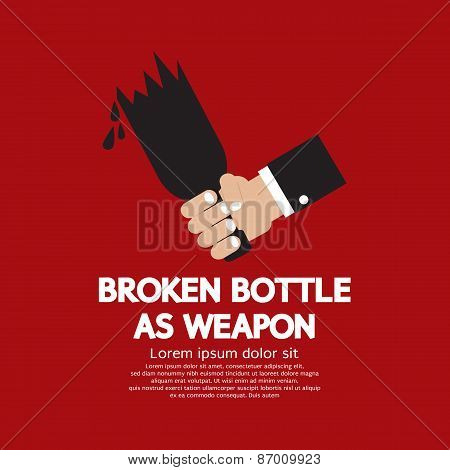 Broken Bottle As Weapon.