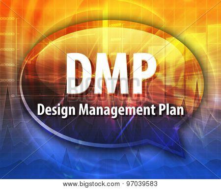 word speech bubble illustration of business acronym term DMP Design Management Plan