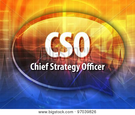 word speech bubble illustration of business acronym term CSO Chief Strategy Officer