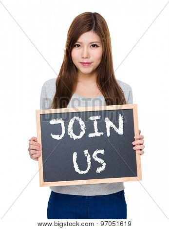 Asian woman hold with blackboard showing phrase join us