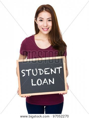 Young woman show with chalkboard phrase student loan