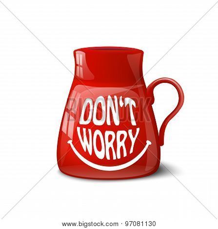 Red Cup With Text Don't Worry On White Background