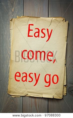 English proverb: Easy come, easy go. 50 most important english proverbs series