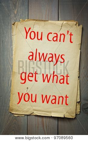 English proverb: You can't always get what you want. 50 most important english proverbs series
