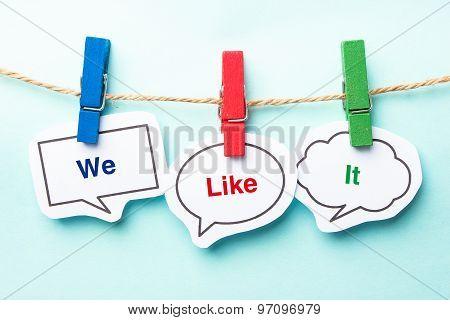 We Like It
