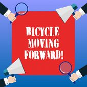 Handwriting Text Bicycle Moving Forward. Concept Meaning To Keep Your Balance, You Must Keep Moving  poster