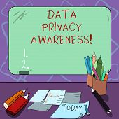 Word Writing Text Data Privacy Awareness. Business Concept For Respecting Privacy And Protect What W poster