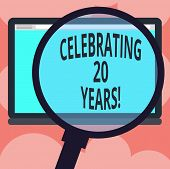 Writing Note Showing Celebrating 20 Years. Business Photo Showcasing Commemorating A Special Day Bei poster