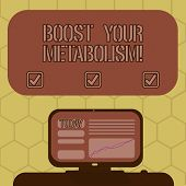 Word Writing Text Boost Your Metabolism. Business Concept For Speeding Up The Breakdown Of Food Calo poster