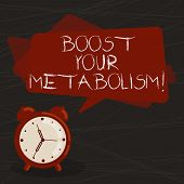 Conceptual Hand Writing Showing Boost Your Metabolism. Business Photo Text Speeding Up The Breakdown poster