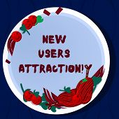 Handwriting Text New Users Attraction. Concept Meaning Something That Makes Showing Want For A Parti poster