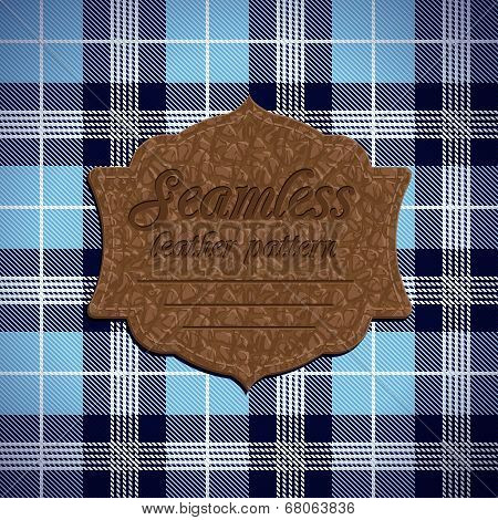 Seamless tartan pattern and label with seamless leather texture
