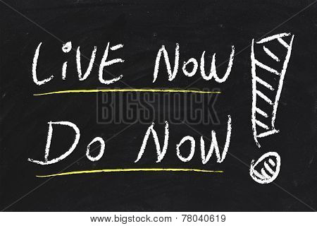 Live Now And Do Now