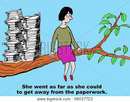 Get away from the paperwork