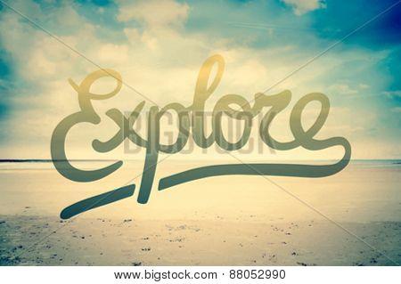 Digitally generated Explore against beach scene vector